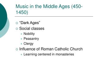 Music in the Middle Ages 450-1450