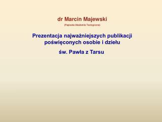 dr Marcin Majewski  (Papieska Akademia Teologiczna)