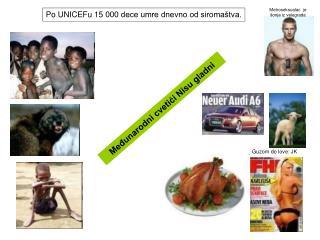 Po UNICEFu  15  000 dece umre dnevno od siromaštva.