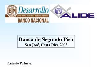 Banca de Segundo Piso San José, Costa Rica 2003