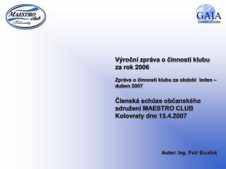 Výroční zpráva o činnosti klubu za rok 2006