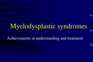 Myelodysplastic syndromes