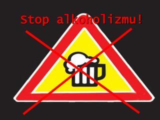 Stop alkoholizmu!