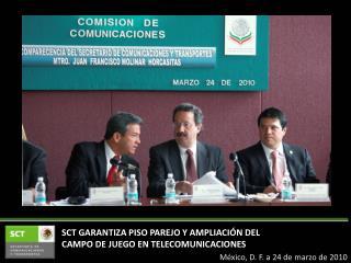 SCT GARANTIZA PISO PAREJO Y AMPLIACIÓN DEL CAMPO DE JUEGO EN TELECOMUNICACIONES
