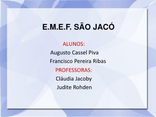 E.M.E.F. SÃO JACÓ