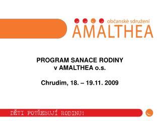 PROGRAM SANACE RODINY  v AMALTHEA o.s. Chrudim, 18. – 19.11. 2009