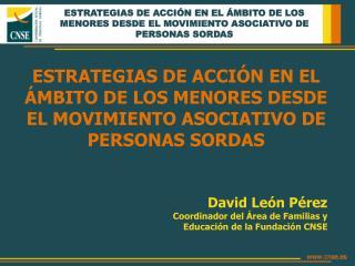 David León Pérez Coordinador del Área de Familias y Educación de la Fundación CNSE