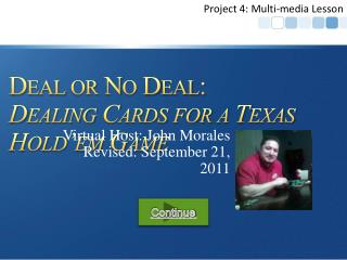 Deal or No Deal:  Dealing Cards for a Texas Hold'em Game