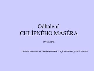 Odhalení  CHLÍPNÉHO MASÉRA