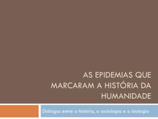 As epidemias que marcaram a história da humanidade