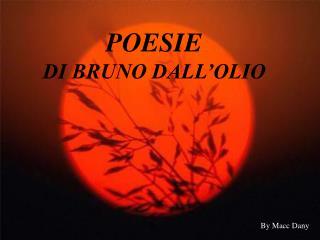 POESIE DI BRUNO DALL'OLIO
