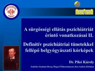 Dr. Pikó Károly Szabolcs-Szatmár-Bereg Megyei Önkormányzat Jósa András Kórháza