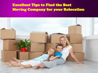 Excellent Tips to Find the Best Moving Company for your Relo