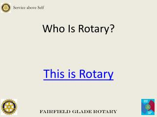 Who Is Rotary?