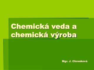 Chemická veda a chemická výroba