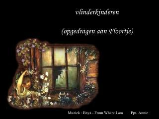 vlinderkinderen (opgedragen aan Floortje)