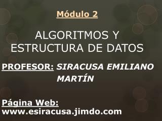 Módulo 2 ALGORITMOS Y ESTRUCTURA DE DATOS