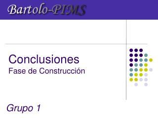 Conclusiones   Fase de Construcción