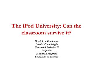 The iPod University: Can the classroom survive it?