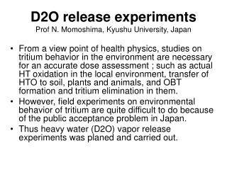 D2O release experiments  Prof N. Momoshima, Kyushu University, Japan
