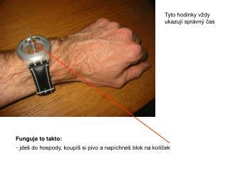 Tyto hodinky vždy ukazují správný čas