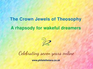 The Crown Jewels of Theosophy  A rhapsody for wakeful dreamers