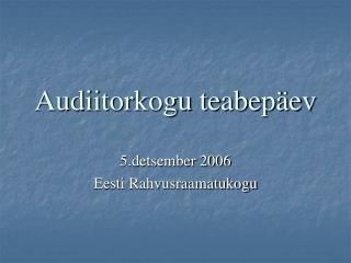 Audiitorkogu teabepäev