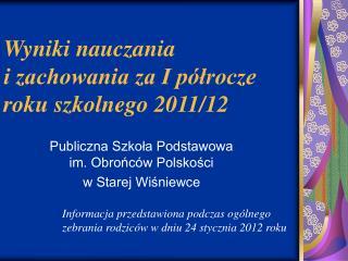 Wyniki nauczania  i zachowania za I półrocze roku szkolnego 2011/12