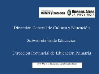 Dirección General de Cultura y Educación Subsecretaría de Educación
