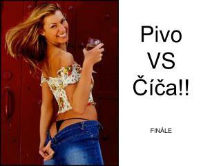 Pivo VS Číča!! FINÁLE