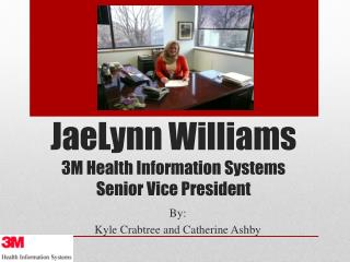 JaeLynn  Williams 3M Health Information Systems Senior Vice President
