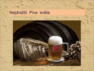 Nejdražší  Piva  světa