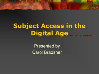 Subject Access in the Digital Age
