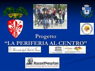 """Progetto  """"LA PERIFERIA AL CENTRO"""""""