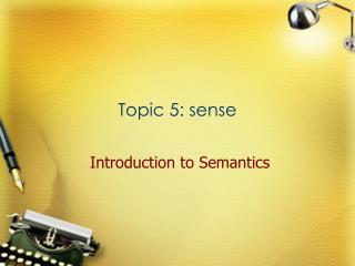 Topic 5: sense
