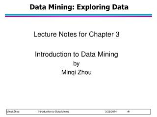 Data Mining: Exploring Data