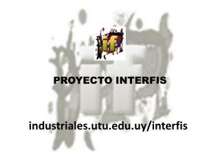 PROYECTO INTERFIS