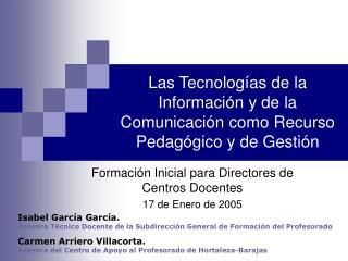 Las Tecnologías de la Información y de la Comunicación como Recurso Pedagógico y de Gestión