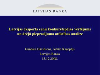 Latvijas eksporta cenu konkurētspējas vērtējums un ārējā pieprasījuma attīstības analīze