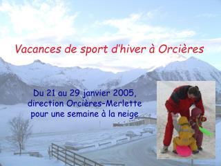 Vacances de sport d'hiver à Orcières