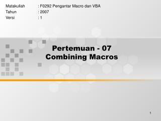 Pertemuan - 07 Combining Macros