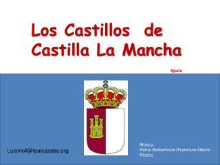 Los Castillos  de Castilla La Mancha
