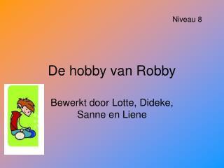De hobby van Robby
