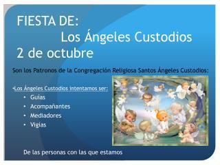 FIESTA DE: Los Ángeles Custodios 2 de octubre