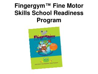 Fingergym ™  Fine Motor Skills School Readiness Program