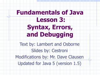 Fundamentals of Java  Lesson 3:  Syntax, Errors,  and Debugging