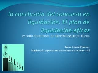 la conclusión del concurso en liquidación. El plan de liquidación eficaz