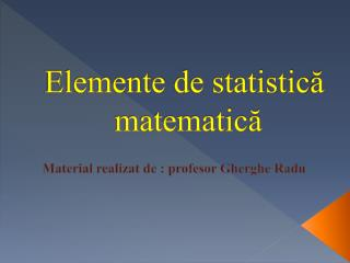 Elemente  de statistic ă matematic ă