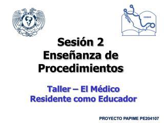 Sesión  2  Enseñanza  de  Procedimientos