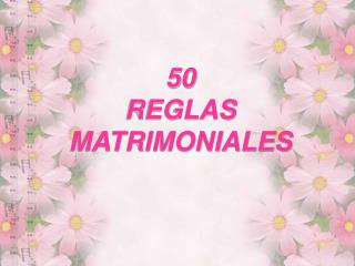 50 REGLAS MATRIMONIALES